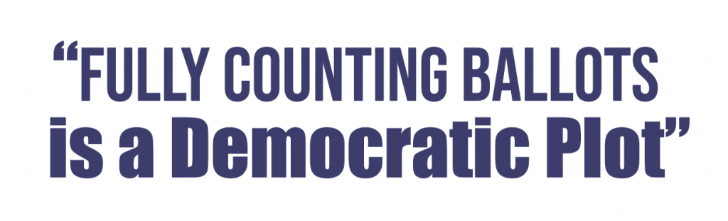 Fully Counting Ballots is a Democratic Plot
